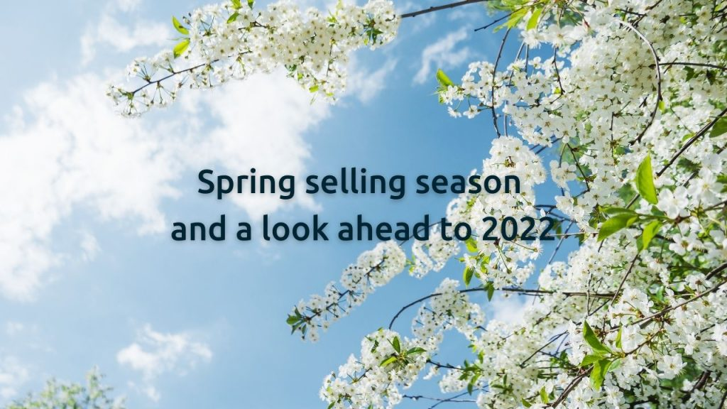 Spring selling season and a look ahead into 2022